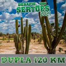 DUPLA 120 KM - DESAFIO DOS SERTÕES 2021