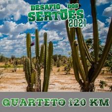 QUARTETO 120 KM - DESAFIO DOS SERTÕES 2021